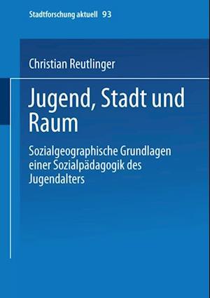 Jugend, Stadt und Raum af Christian Reutlinger