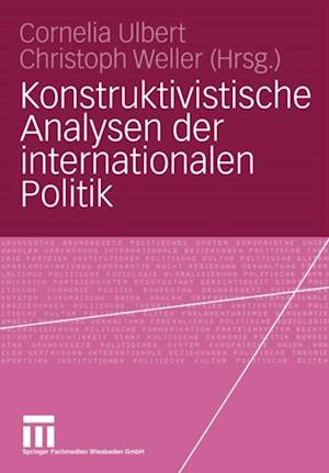 Konstruktivistische Analysen der internationalen Politik