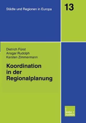 Koordination in der Regionalplanung af Karsten Zimmermann, Ansgar Rudolph, Dietrich Furst