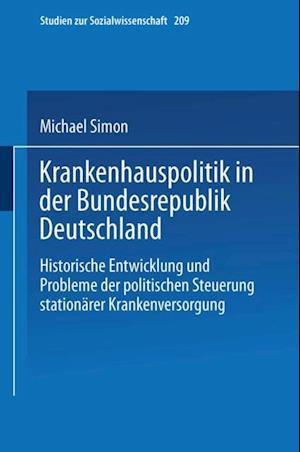Krankenhauspolitik in der Bundesrepublik Deutschland af Michael Simon