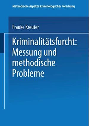 Kriminalitatsfurcht: Messung und methodische Probleme af Frauke Kreuter