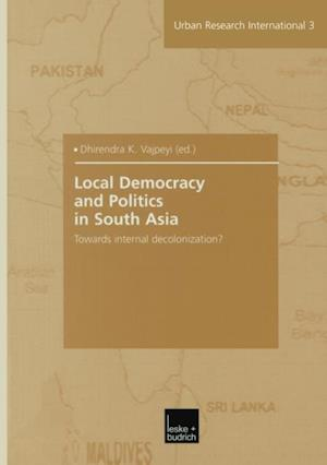 Local Democracy and Politics in South Asia