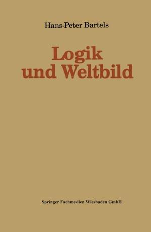 Logik und Weltbild af Hans-Peter Bartels