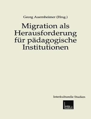 Migration als Herausforderung fur padagogische Institutionen