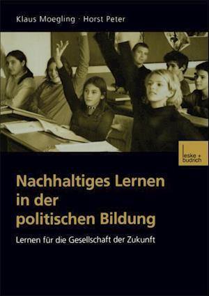 Nachhaltiges Lernen in der politischen Bildung af Klaus Moegling, Peter Horst
