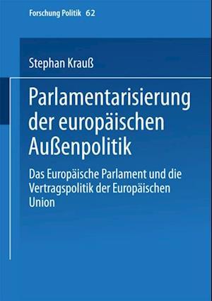 Parlamentarisierung der europaischen Auenpolitik af Stephan Krau