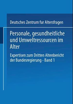 Personale, gesundheitliche und Umweltressourcen im Alter af Deutsches Zentrum Fur Altersfragen