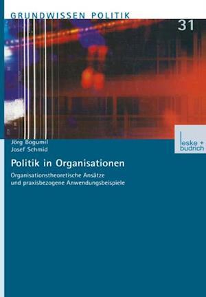 Politik in Organisationen af Josef Schmid, Jorg Bogumil