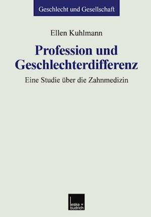 Profession und Geschlechterdifferenz af Ellen Kuhlmann
