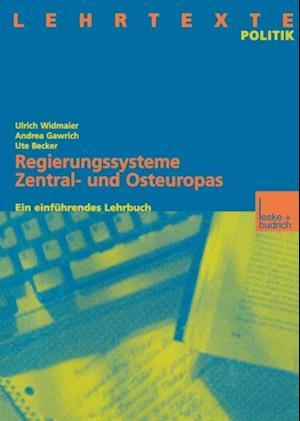 Regierungssysteme Zentral- und Osteuropas af Andrea Gawrich, Ulrich Widmaier, Ute Becker