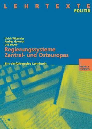 Regierungssysteme Zentral- Und Osteuropas af Ulrich Widmaier, Andrea Gawrich, Ute Becker