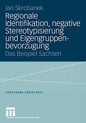 Regionale Identifikation, negative Stereotypisierung und Eigengruppenbevorzugung af Jan Skrobanek