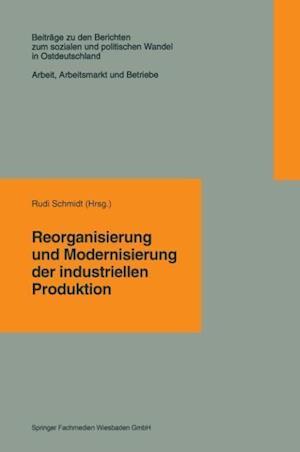 Reorganisierung Und Modernisierung Der Industriellen Produktion af Rudi Schmidt