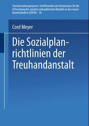 Die Sozialplanrichtlinien der Treuhandanstalt af Cord Meyer