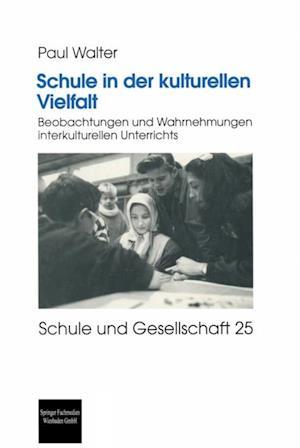 Schule in der kulturellen Vielfalt af Paul Walter
