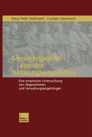 Seniorenpolitik aus der Akteursperspektive af Carsten Gennerich, Klaus P. Wallraven