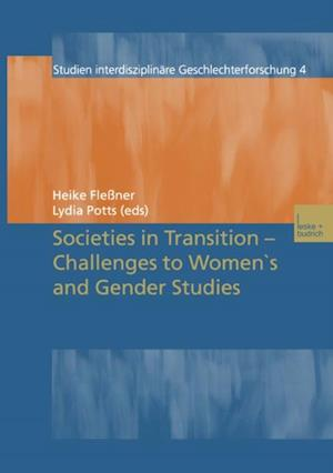 Societies in Transition - Challenges to Women's and Gender Studies