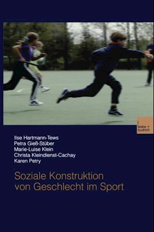 Soziale Konstruktion von Geschlecht im Sport af Karen Petry, Ilse Hartmann-Tews, Marie-Luise Klein