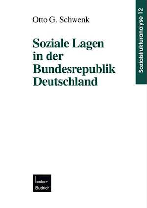 Soziale Lagen in der Bundesrepublik Deutschland af Otto G. Schwenk