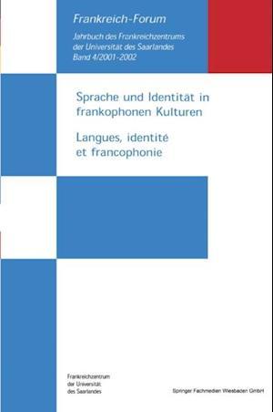 Sprache und Identitat in frankophonen Kulturen / Langues, identite et francophonie