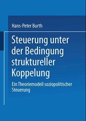Steuerung unter der Bedingung struktureller Koppelung af Hans-Peter Burth