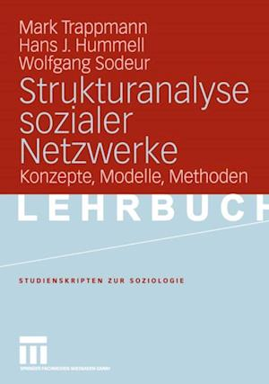 Strukturanalyse sozialer Netzwerke af Mark Trappmann, Wolfgang Sodeur, Hans J. Hummell
