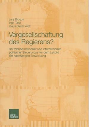 Vergesellschaftung des Regierens? af Klaus Dieter Wolf, Lars Brozus, Ingo Take