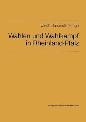 Wahlen Und Wahlkampf in Rheinland-Pfalz af Ulrich Sarcinelli