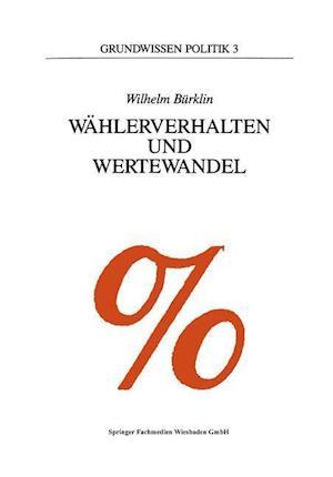 Wahlerverhalten Und Wertewandel af Wilhelm Burklin