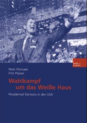 Wahlkampf um das Weie Haus af Fritz Plasser, Peter Filzmaier