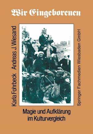 Wir Eingeborenen af Karla Fohrbeck, Andreas Wiesand