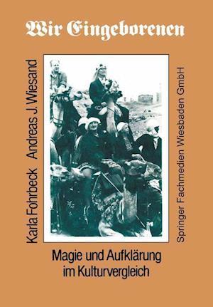 Wir Eingeborenen af Andreas Wiesand, Karla Fohrbeck