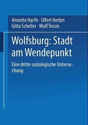 Wolfsburg: Stadt am Wendepunkt af Annette Harth, Gitta Scheller, Wulf Tessin