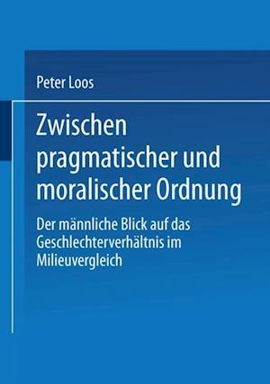 Zwischen pragmatischer und moralischer Ordnung af M. Loos