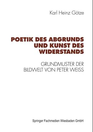 Poetik des Abgrunds und Kunst des Widerstands af Karl Heinz Gotze