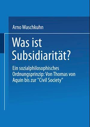 Was ist Subsidiaritat? af Arno Waschkuhn
