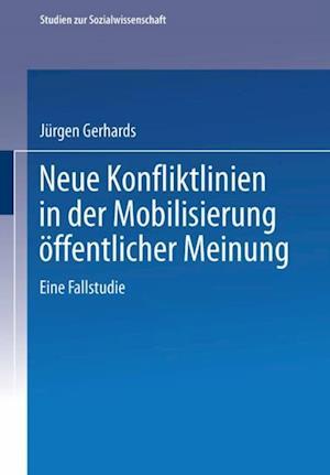 Neue Konfliktlinien in der Mobilisierung offentlicher Meinung af Jurgen Gerhards