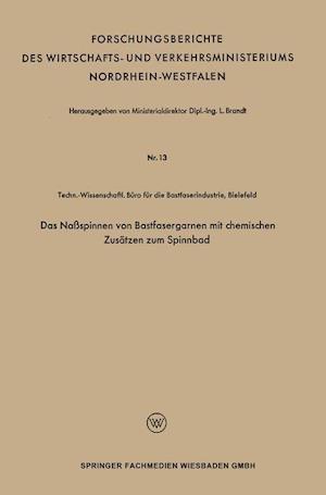 Das Nassspinnen Von Bastfasergarnen Mit Chemischen Zusatzen Zum Spinnbad af L. Brandt