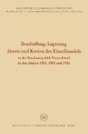 Beschaffung, Lagerung, Absatz Und Kosten Des Einzelhandels af NA NA, Rudolf Seyffert