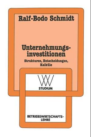 Unternehmungsinvestitionen af Ralf-Bodo Schmidt