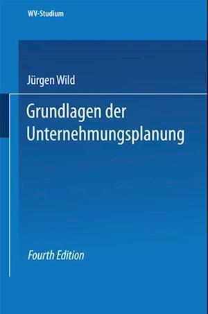 Grundlagen der Unternehmungsplanung af Jurgen Wild