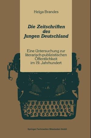 Die Zeitschriften des Jungen Deutschland af Helga Brandes