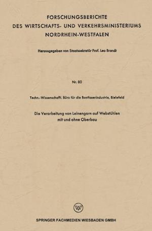 Die Verarbeitung von Leinengarn auf Webstuhlen mit und ohne Oberbau af Leo Brandt