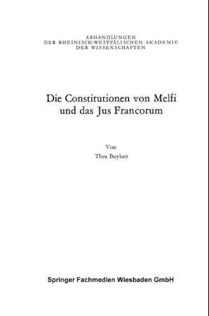 Die Constitutionen von Melfi und das Jus Francorum af Thea Von Der Lieck-Buyken