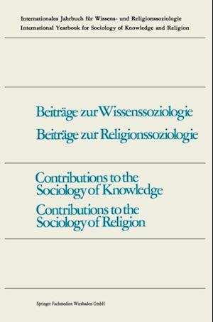 Contributions to the Sociology of Knowledge / Contributions to the Sociology of Religion af Fritz Schutze