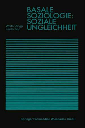 Basale Soziologie: Soziale Ungleichheit af Walter Zingg, Gisela Zipp