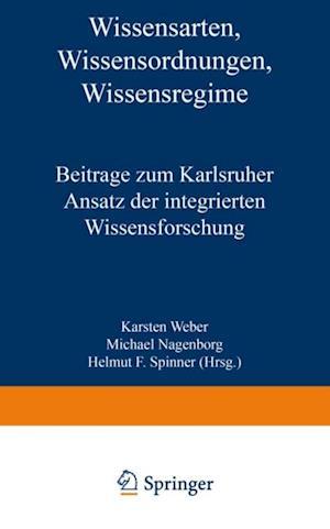 Wissensarten, Wissensordnungen, Wissensregime af Karsten Weber, Michael Nagenborg, Helmut F. Spinner
