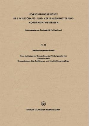 Neue Methoden zur Untersuchung der Wirkungsweise von Textilhilfsmitteln: Untersuchungen uber Schlichtungs- und Entschlichtungsvorgange af Textilforschungsanstalt Krefeld