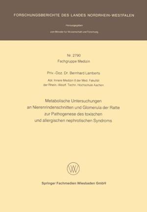 Metabolische Untersuchungen an Nierenrindenschnitten und Glomerula der Ratte zur Pathogenese des toxischen und allergischen nephrotischen Syndroms af Bernhard Lamberts