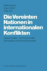 Die Vereinten Nationen in Internationalen Konflikten af Walter Bohme